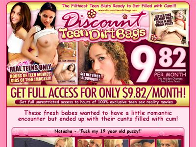 Discount Teen Dirt Bags. Cheap sex site dedicated to teen reality porn.